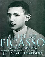 A Life of Picasso: 1881-1906 v. 1