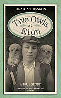 Two Owls at Eton - A True Story