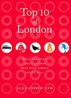Top 10 of London: 250 Lists About London That Will Simply Amaze You!