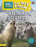 Animal Sounds - BBC Do You Know...? Level 1