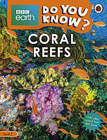 Coral Reefs - BBC Earth Do You Know...? Level 2