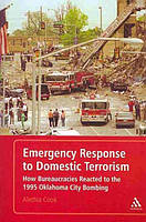 Emergency Response to Domestic Terrorism: How Bureaucracies Reacted to the 1995 Oklahoma City Bombing