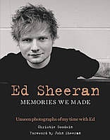 Ed Sheeran. Memories We Made