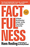 Factfulness. Ten Reasons We're Wrong about the World And Why Things Are Better Than You Think
