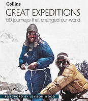 Great Expeditions. 50 Journeys that changed our world