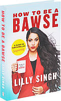 How to be a Bawse. A Guide to Conquering Life