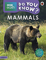 Mammals - BBC Earth Do You Know...? Level 3