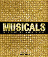 Musicals : The Definitive Illustrated Story