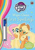 My Little Pony. Wipe-Clean First Spellings