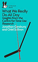 What We Really Do All Day. New Insights from Time Use Research