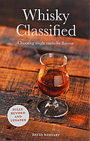 Whisky Classified. Choosing Single Malts by Flavour