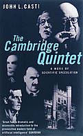 The Cambridge Quintet. A Work of Scientific Speculation