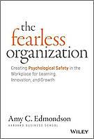Работа без страха. Как создать в компании психологически безопасную среду для максимальной командной