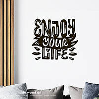 """Надпись на стену из дерева """"Enjoy Your Life"""""""