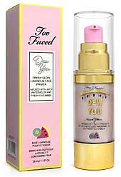 Основа під макіяж Too Faced Dew You Fresh Glow Luminous Face Primer