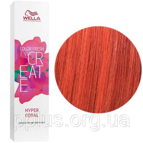 Відтіняюча фарба для волосся Wella Color Fresh Create Hyper Coral Гіпер корал 60 мл, фото 2