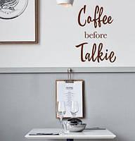 Декор кофейни Наклейка COFFEE BEFORE TALKIE (кофе текст надписи декор для кофейни) матовая 450х640 мм
