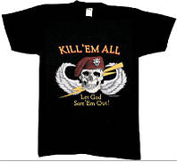 "Футболка    KILL 'EM ALL ""LET GOD SORT'EM OUT!"""