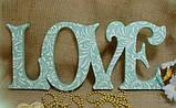 Слово LOVE №1 (длина 40см,высотой 17,8см.) заготовка для декора, фото 4