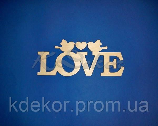 Слово LOVE с птичками заготовка для декора