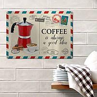 Табличка интерьерная металлическая Coffee is always good idea