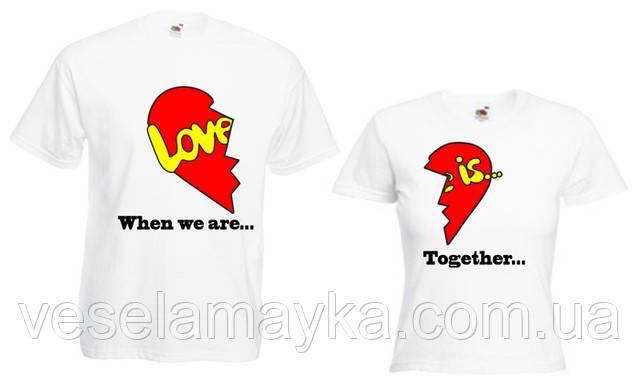 "Футболка ""Love is"". Футболка для закоханих"