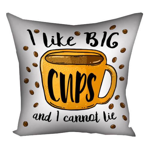 Подушка с принтом I like big cups and I cannot lie 30x30, 40x40, 50x50 (3P_COF001)