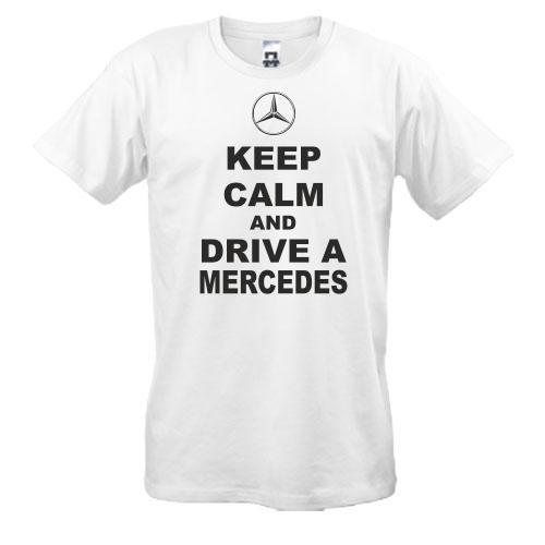 Футболка Keep calm and drive a Mercedes