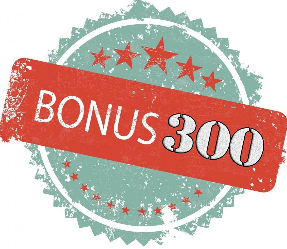 Бонус 300
