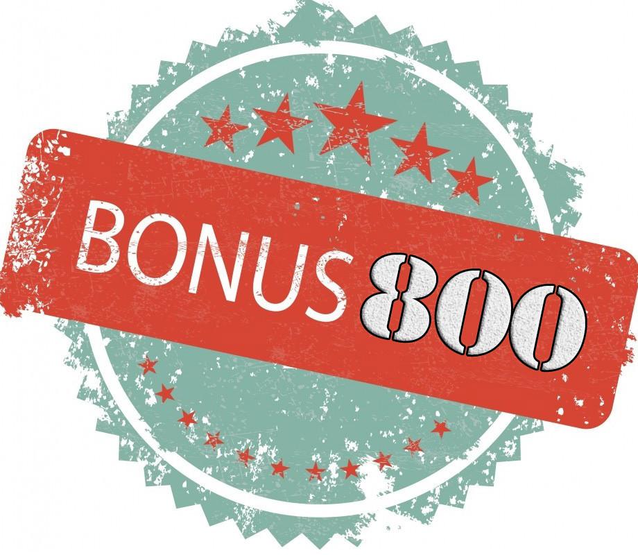Бонус 800