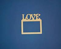 Рамка LOVE заготовка для декора