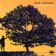 Jack Johnson . In between Dreams