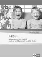 Fabuli. Lehrerhandbuch. Anfangsunterricht Deutsch Erstlese- und Sprachlehrwerk für Kinder
