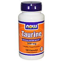 Таурин, Now Foods, 500 мг, 100 таблеток