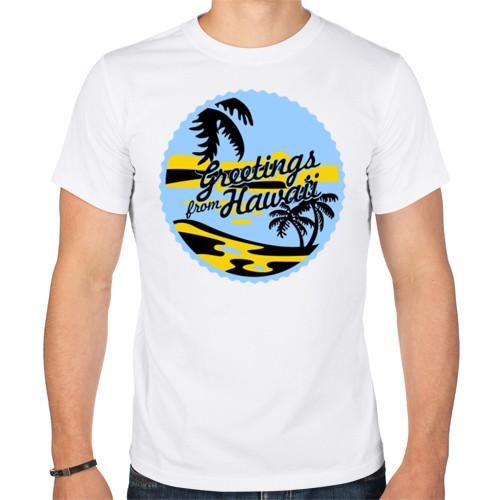 Футболка «Greetings from Hawaii»