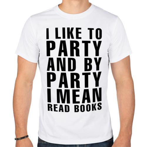 Футболка «I like to party...»