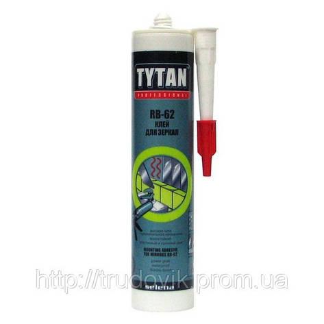 Клей для дзеркал Tytan RB-62 ADR 310 мл, фото 2