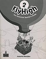 Fly High 2 Fun Grammar Teacher's Guide (руководство учителя)