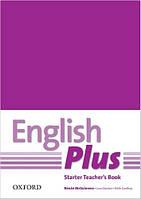 English Plus Starter Teacher's Book with photocopiable resources (книга для учителя)