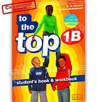 Підручник Англійська мова 6 клас To the Top 1B Авт: Mitchell H.Q. Вид-во: MM Publications