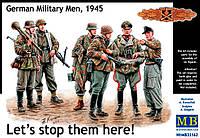 Давайте остановим их здесь! Немецкие военнослужащие, 1945 1/35