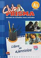 CLUB PRISMA A1 (INICIAL) - LIBRO DE EJERCICIOS PARA EL ALUMNO (SIN SOLUCIONES + CLAVE ACCESO WEB EVALUACION)