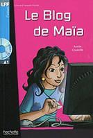 A1. Le Blog de Maїa + CD audio (Coutelle)