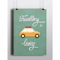 Постер Travelling is living