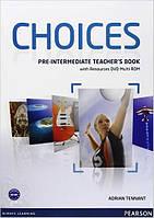 Choices Pre-Intermediate Teacher's Book & DVD Multi-ROM Pack (книга для учителя)