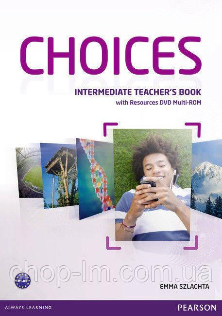 Choices Intermediate Teacher's Book & DVD Multi-ROM Pack (книга для учителя)