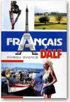 DALF. Française Niveau Avancé.