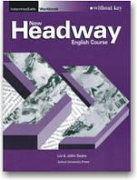 New Headway English Course. Intermediate. Workbook without Key
