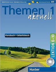 Themen aktuell 1 Kursbuch und Arbeitsbuch mit integrierter Audio-CD – Lektion 6–10 (учебник+тетрадь)