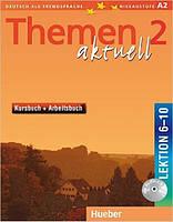 Themen aktuell 2 Kursbuch und Arbeitsbuch mit integrierter Audio-CD – Lektion 6–10 (учебник+тетрадь)